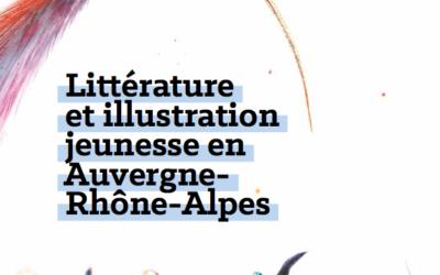 Livret littérature et illustration jeunesse en Auvergne-Rhône-Alpes